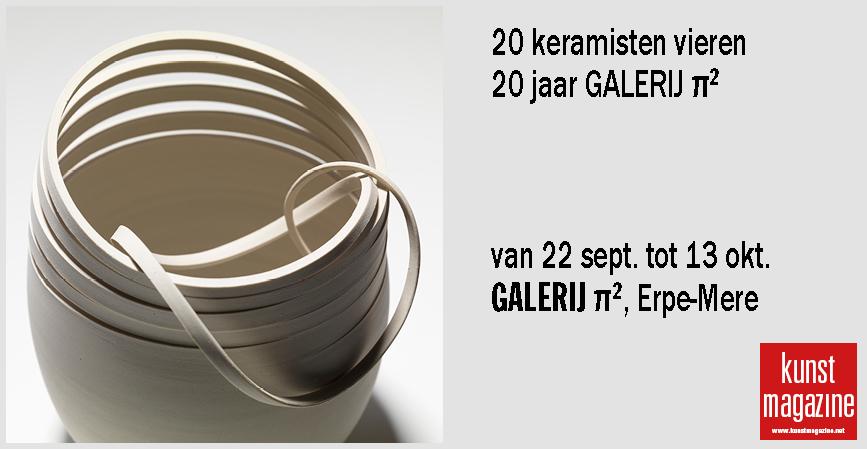 20 KERAMISTEN VIEREN  20 jaar Galerij π², Erpe-Mere