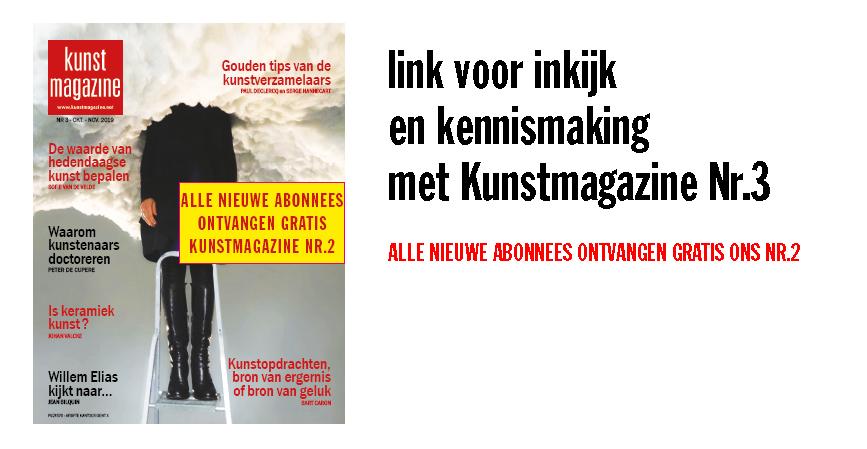 <h2><a href='https://www.kunstmagazine.net/news/article/151'>KENNISMAKING EN INKIJK VAN ONZE EDITIE NR.3</a></h2>neem de tijd om te verkennen