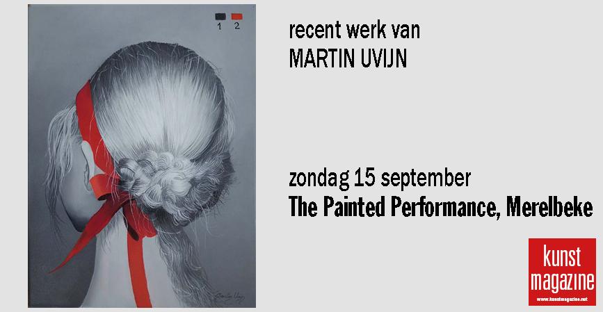 MARTIN UVIJN - recent werk The Painted Performance